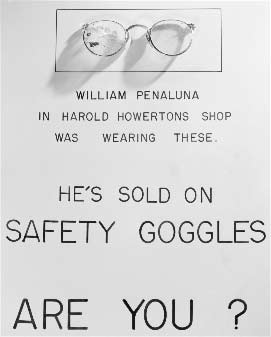 Poster with broken glasses pasted on it: William Penaluna was wearing these. He's sold on safety goggles. Are you?