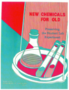 New Chemicals for Old
